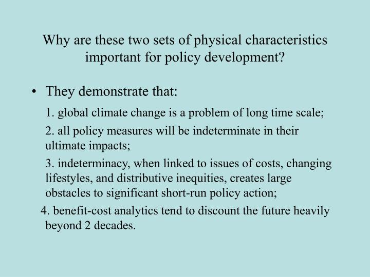 Why are these two sets of physical characteristics important for policy development?