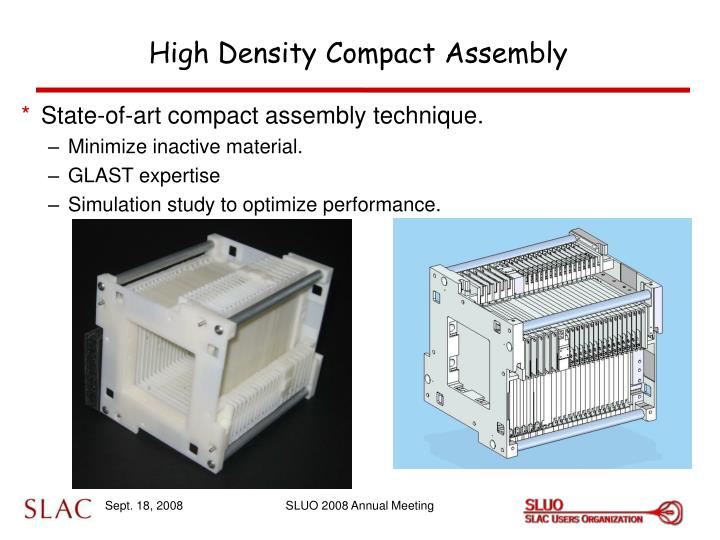 High Density Compact Assembly