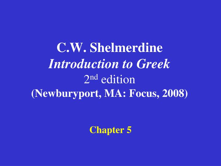 C w shelmerdine introduction to greek 2 nd edition newburyport ma focus 2008