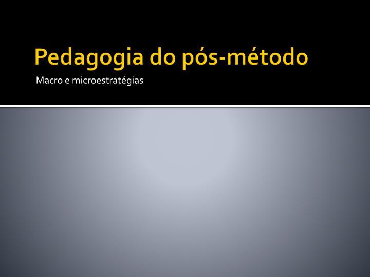 Pedagogia do pós-método