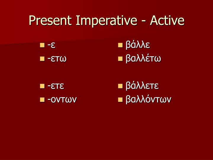 Present Imperative - Active