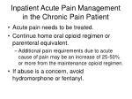 inpatient acute pain management in the chronic pain patient