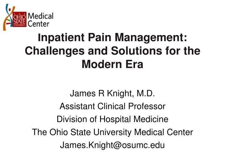 Inpatient pain management challenges and solutions for the modern era