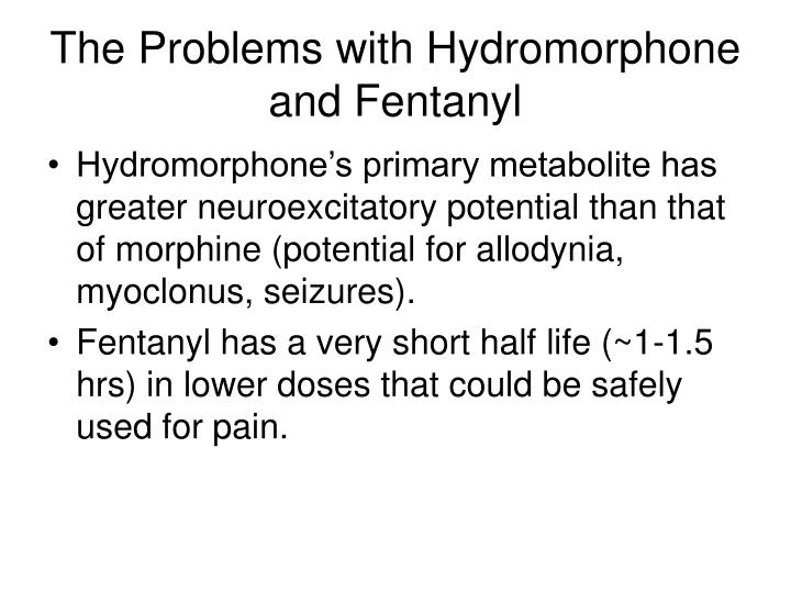 The Problems with Hydromorphone and Fentanyl