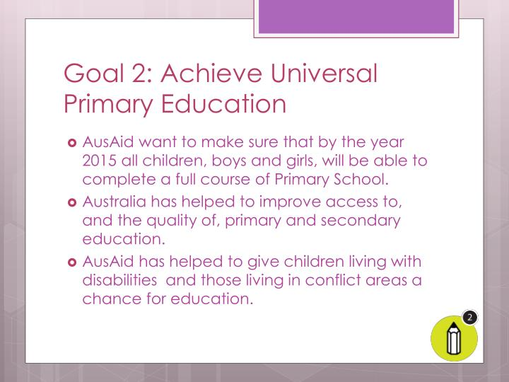 Goal 2 achieve universal primary education