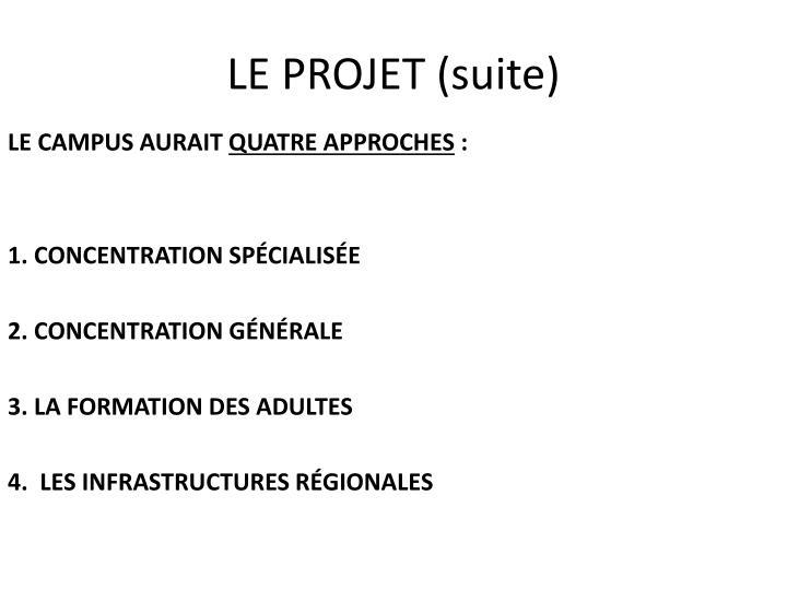 LE PROJET (suite)