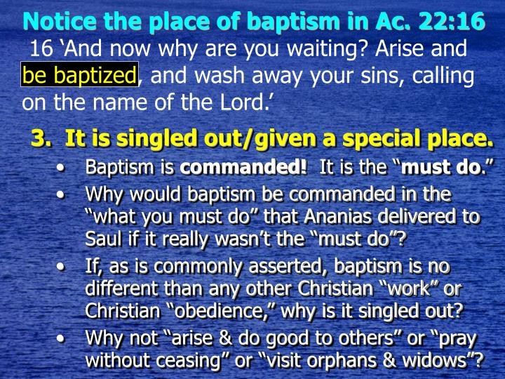 Notice the place of baptism in Ac. 22:16