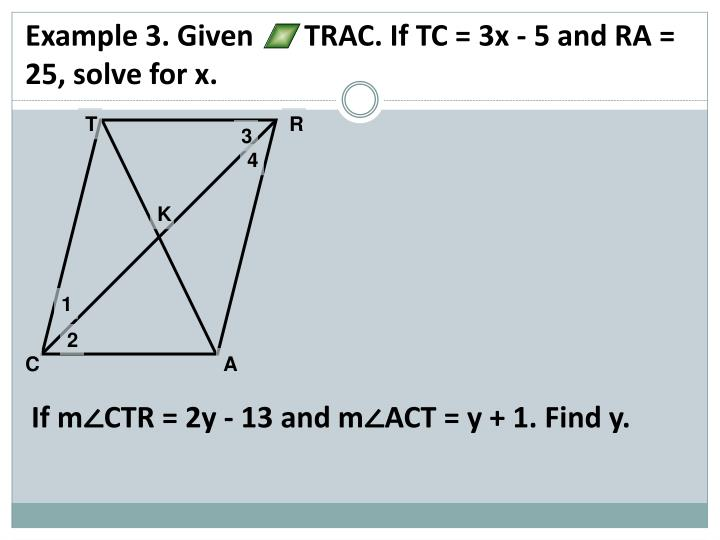 Example 3. Given       TRAC. If TC = 3x - 5 and RA = 25, solve for x.