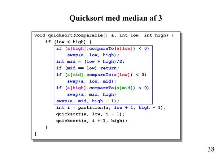 Quicksort med median af 3