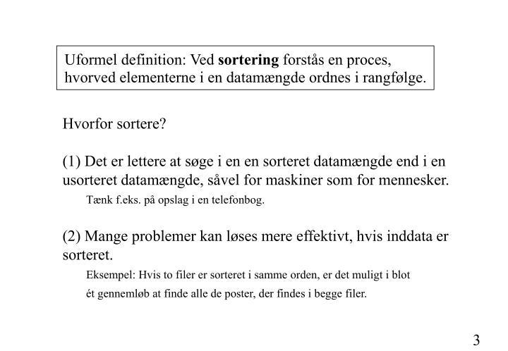 Uformel definition: Ved