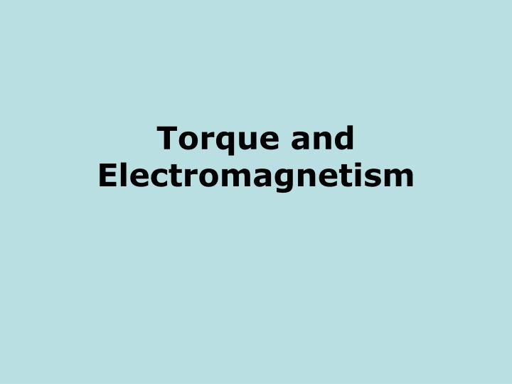 Torque and electromagnetism