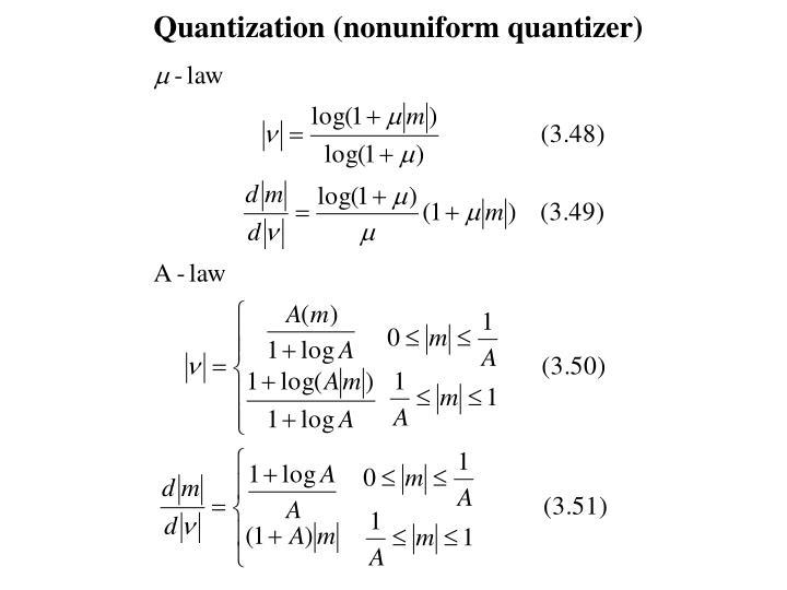 Quantization (nonuniform quantizer)