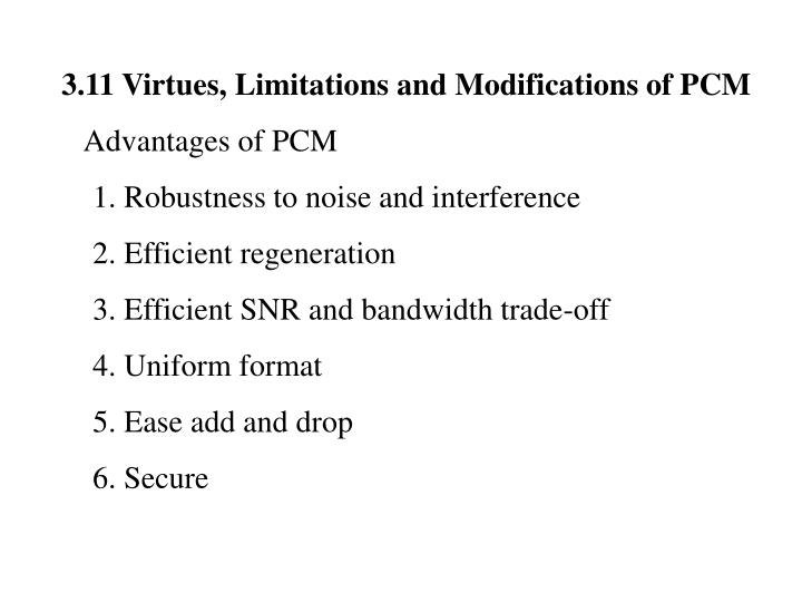 3.11 Virtues, Limitations and Modifications of PCM
