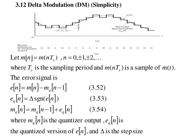 3.12 Delta Modulation (DM) (Simplicity)
