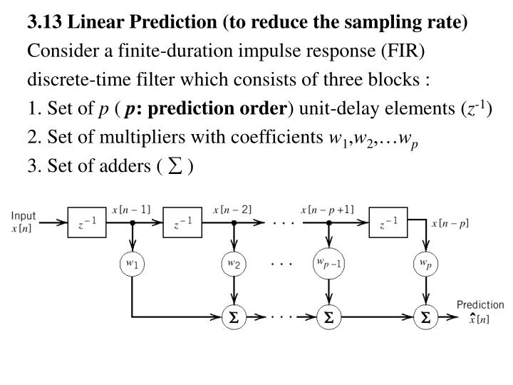3.13 Linear Prediction (to reduce the sampling rate)