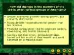 how did changes in the economy of the 1980s affect various groups of americans
