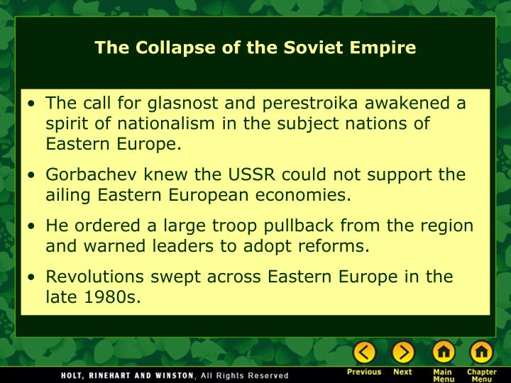 The call for glasnost and perestroika awakened a spirit of nationalism in the subject nations of Eastern Europe.