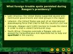 what foreign trouble spots persisted during reagan s presidency