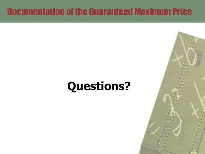 Documentation of the Guaranteed Maximum Price