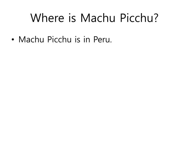 Where is machu picchu