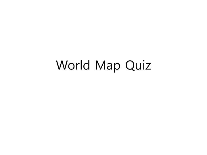 World map quiz