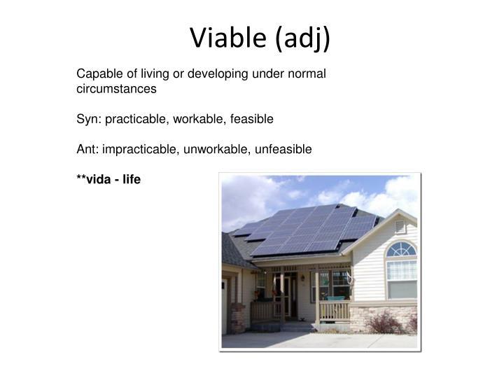 Viable (adj)