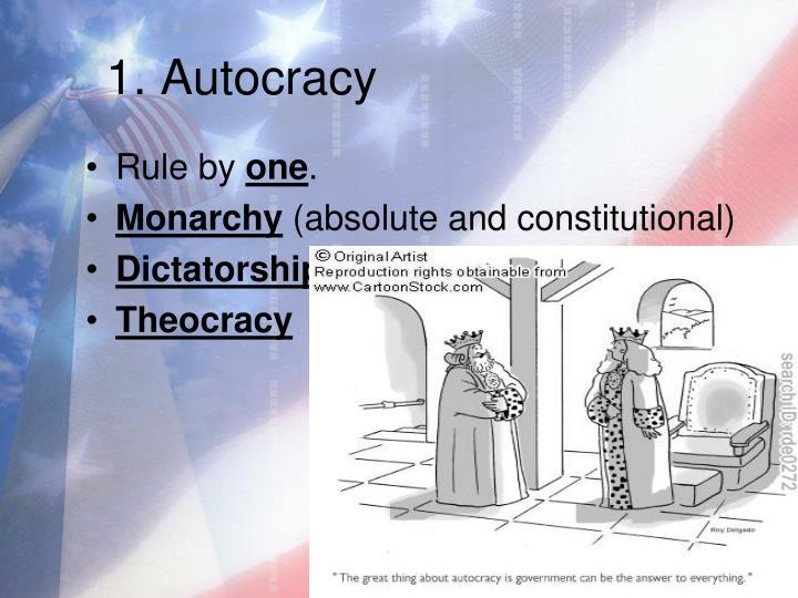1. Autocracy