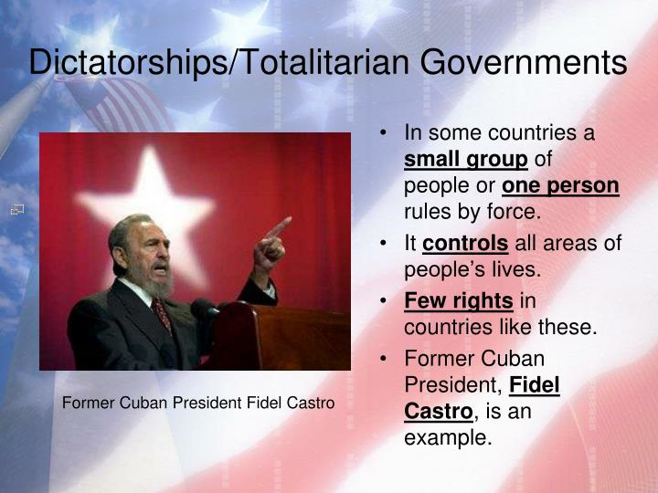 Dictatorships/Totalitarian Governments