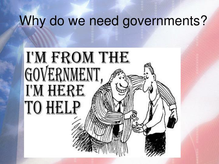 Why do we need governments?
