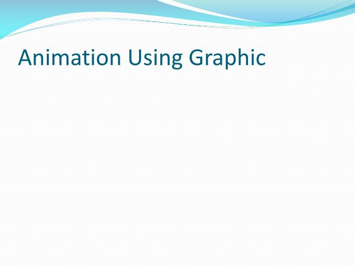 Animation Using Graphic