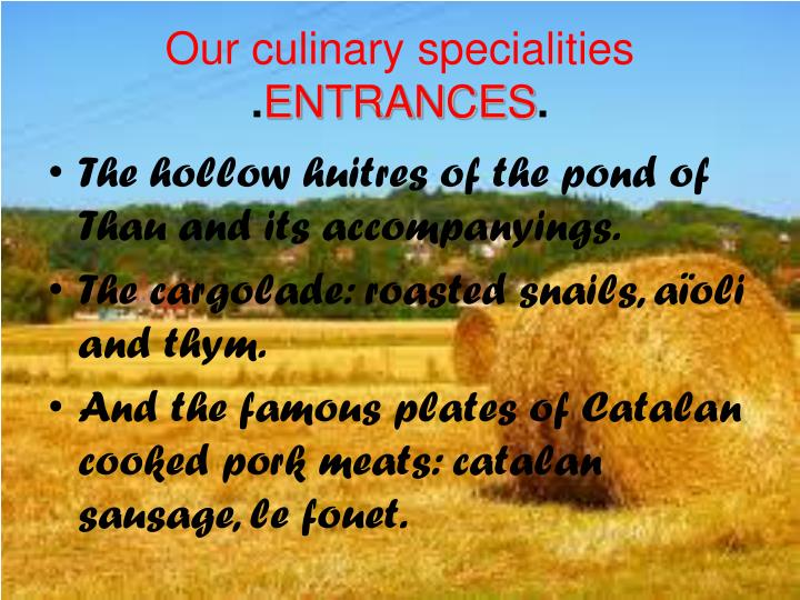 Our culinary specialities
