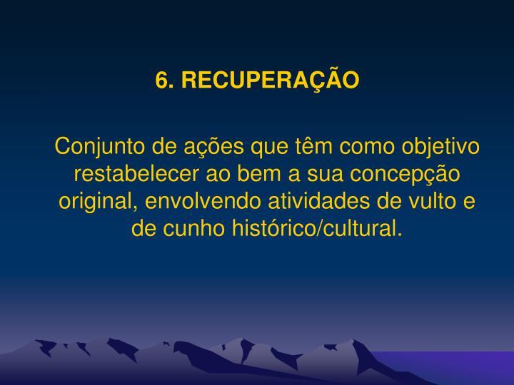 6. RECUPERAÇÃO