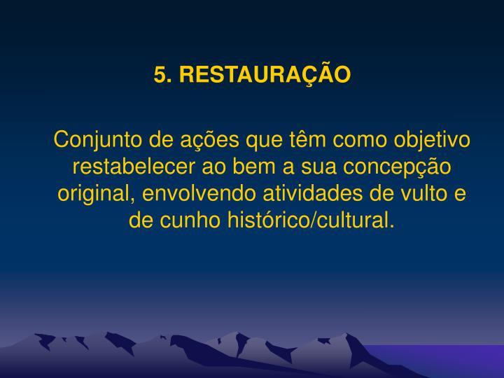 5. RESTAURAÇÃO
