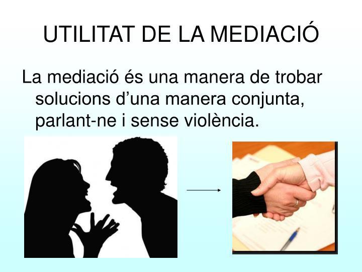 UTILITAT DE LA MEDIACIÓ