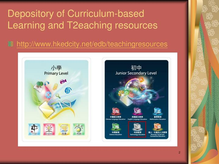 Depository of curriculum based learning and t 2 eaching resources