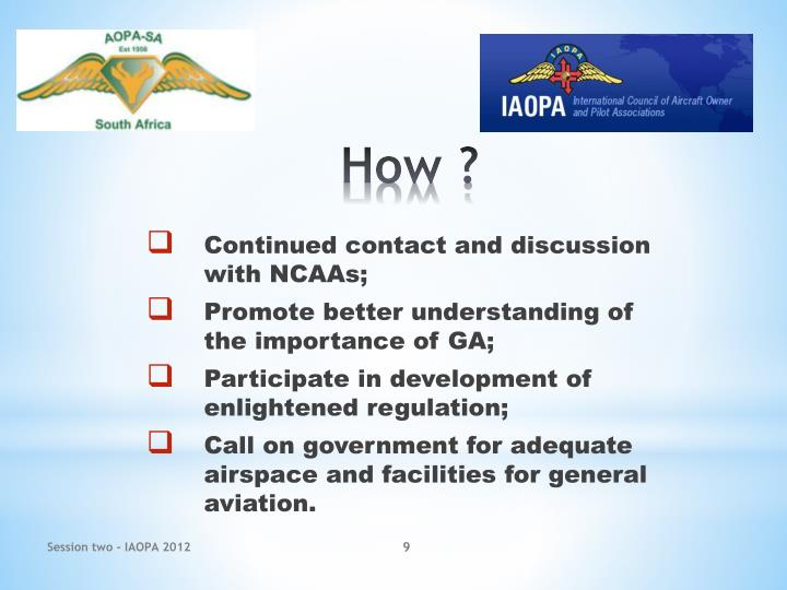 Continued contact and discussion with NCAAs;