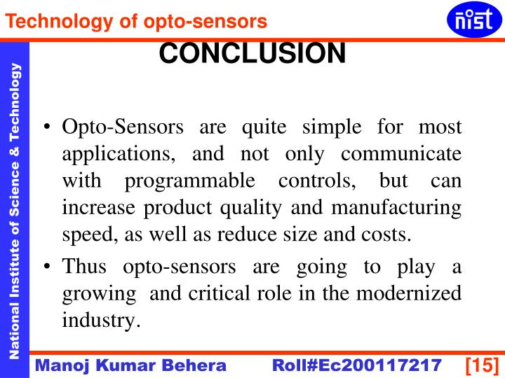 Opto-Sensors are quite simple for most applications, and not only communicate with programmable controls, but can increase product quality and manufacturing speed, as well as reduce size and costs.