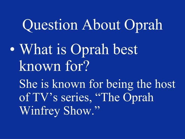 Question about oprah