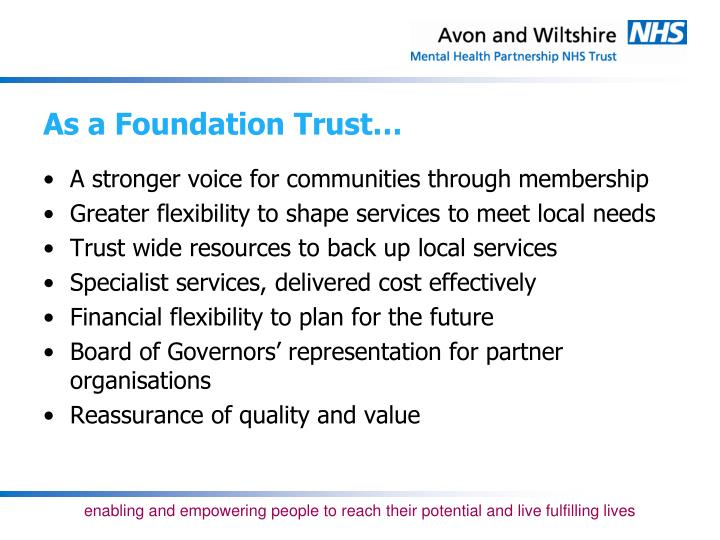 As a Foundation Trust…