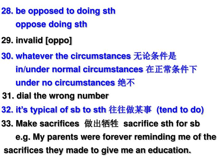 28. be opposed to doing sth