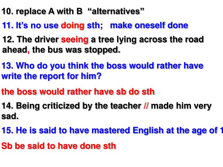 "10. replace A with B  ""alternatives"""