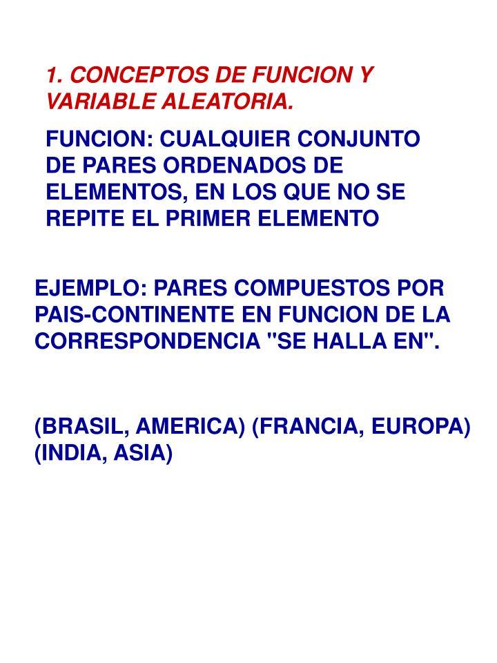 1. CONCEPTOS DE FUNCION Y VARIABLE ALEATORIA.