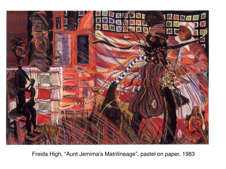 "Freida High, ""Aunt Jemima's Matrilineage"", pastel on paper, 1983"