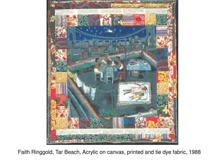 Faith Ringgold, Tar Beach, Acrylic on canvas, printed and tie dye fabric, 1988