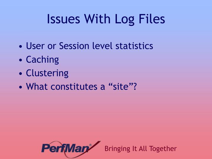 Issues With Log Files