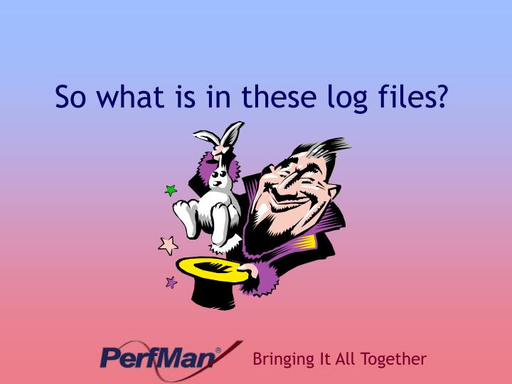So what is in these log files?