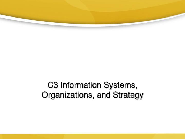 C3 information systems organizations and strategy