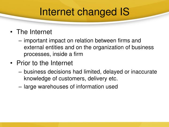 Internet changed IS
