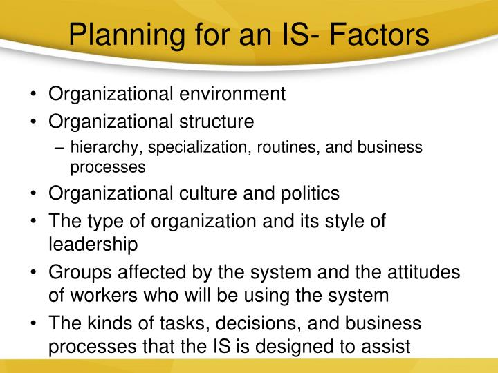 Planning for an IS- Factors