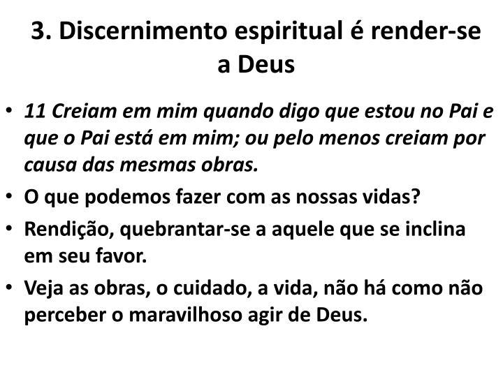 3. Discernimento espiritual  render-se a Deus